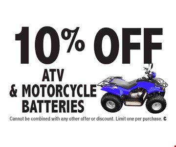 10% Off ATV & motorcycle Batteries. Cannot be combined with any other offer or discount. Limit one per purchase. C