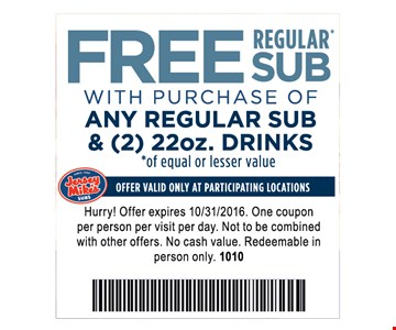 Free regular sub with purchase of any regular sub and 2 22oz. drinks