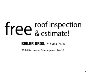 Free roof inspection & estimate!. With this coupon. Offer expires 11-4-16.