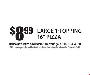 $8.99Large 1-Topping 16