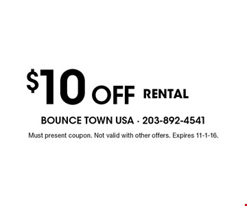 $10 Off rental. Must present coupon. Not valid with other offers. Expires 11-1-16.