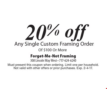 20% off Any Single Custom Framing Order Of $100 Or More. Must present this coupon when ordering. Limit one per household. Not valid with other offers or prior purchases. Exp. 2-4-17.