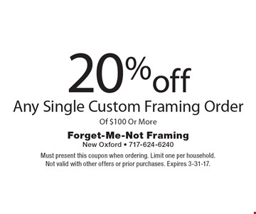 20% off any single custom framing order of $100 or more. Must present this coupon when ordering. Limit one per household.Not valid with other offers or prior purchases. Expires 3-31-17.