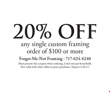 20% off any single custom framing order of $100 or more. Must present this coupon when ordering. Limit one per household. Not valid with other offers or prior purchases. Expires 4-28-17.