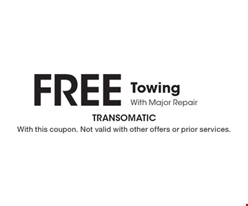 Free TowingWith Major Repair. With this coupon. Not valid with other offers or prior services.