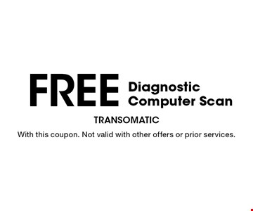 Free Diagnostic Computer Scan. With this coupon. Not valid with other offers or prior services.
