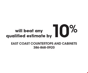 Will beat any qualified estimate by 10%