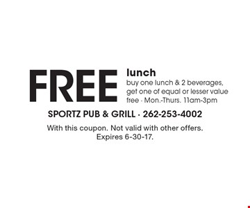 Free lunch buy one lunch & 2 beverages, get one of equal or lesser value free - Mon.-Thurs. 11am-3pm. With this coupon. Not valid with other offers. Expires 6-30-17.