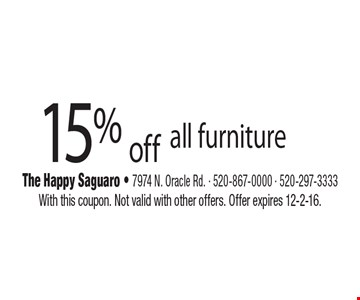 15% off all furniture. With this coupon. Not valid with other offers. Offer expires 12-2-16.