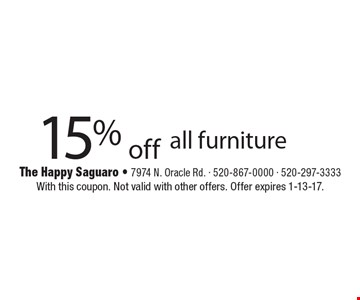 15% off all furniture. With this coupon. Not valid with other offers. Offer expires 1-13-17.