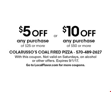 $5 OFF any purchase of $25 or more OR $10 OFF any purchase of $50 or more. With this coupon. Not valid on Saturdays, on alcohol or other offers. Expires 9/1/17. Go to LocalFlavor.com for more coupons.