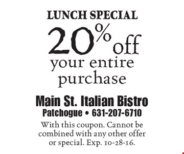 Lunch Special – 20% off your entire purchase. With this coupon. Cannot be combined with any other offer or special. Exp. 10-28-16.