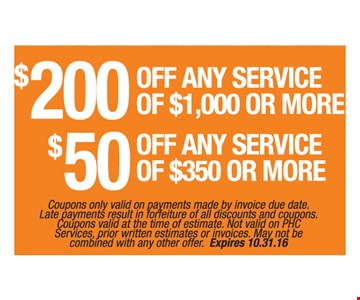 $200 off any service of $1,000 or more or $50 off any service of $300 or more