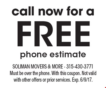 call now for a free phone estimate. Must be over the phone. With this coupon. Not valid with other offers or prior services. Exp. 6/9/17.