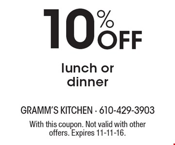 10% Off lunch or dinner. With this coupon. Not valid with other offers. Expires 11-11-16.