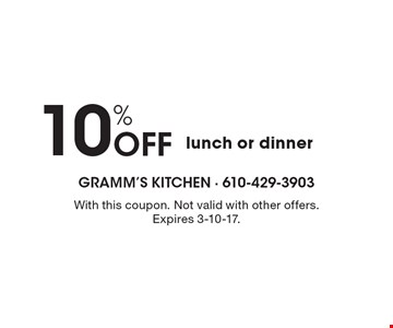 10% off lunch or dinner. With this coupon. Not valid with other offers. Expires 3-10-17.