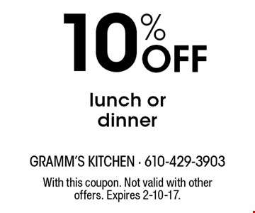 10% Off lunch or dinner. With this coupon. Not valid with other offers. Expires 2-10-17.