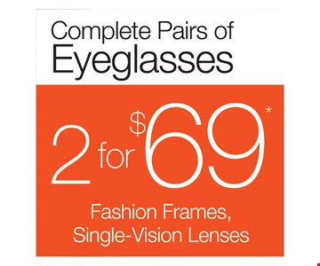 2 Complete Pair Of Eyeglasses For $69