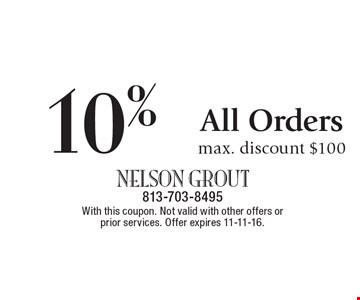 10% off All Orders. Max. discount $100. With this coupon. Not valid with other offers or prior services. Offer expires 11-11-16.