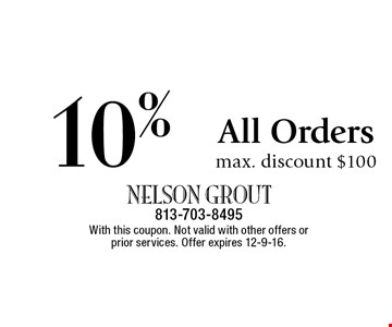 10% off All Orders max. discount $100. With this coupon. Not valid with other offers or prior services. Offer expires 12-9-16.