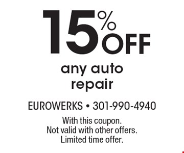 15% Off any auto repair. With this coupon. Not valid with other offers. Limited time offer.