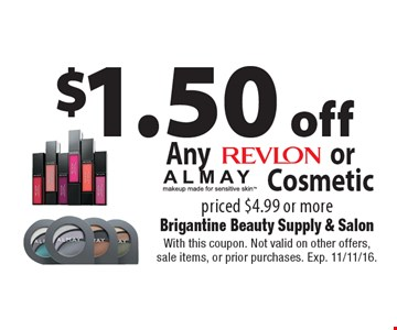 $1.50 off Any REVLON or ALMAY Cosmetic priced $4.99 or more. With this coupon. Not valid on other offers, sale items, or prior purchases. Exp. 11/11/16.