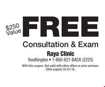 Free Consultation & Exam $250 Value. With this coupon. Not valid with other offers or prior services. Offer expires 10-21-16.