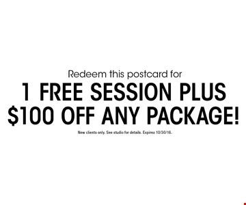 1 Free Session Plus $100 Off Any Package! New clients only. See studio for details. Expires 10/30/16.