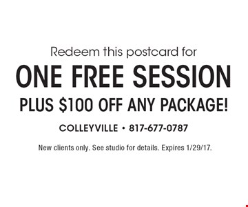 One Free SessionPlus $100 Off Any Package! New clients only. See studio for details. Expires 1/29/17.