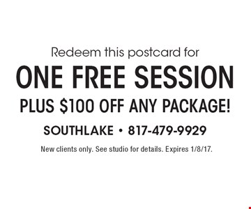 ONE Free Session Plus $100 Off Any Package! New clients only. See studio for details. Expires 1/8/17.