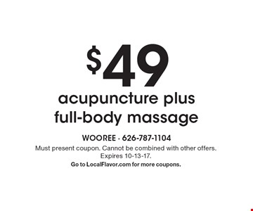 $49 acupuncture plus full-body massage. Must present coupon. Cannot be combined with other offers. Expires 10-13-17. Go to LocalFlavor.com for more coupons.