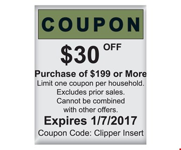 $30 off purchase of $199 or more. Limit one coupon per household. Excludes prior sales. Cannot be combined with other offers. Expires 1/7/17. Coupon Code: Clipper Insert.