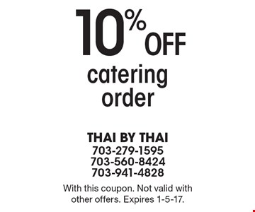 10% off catering order. With this coupon. Not valid with other offers. Expires 1-5-17.