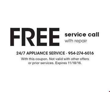 FREE service call with repair. With this coupon. Not valid with other offers or prior services. Expires 11/18/16.