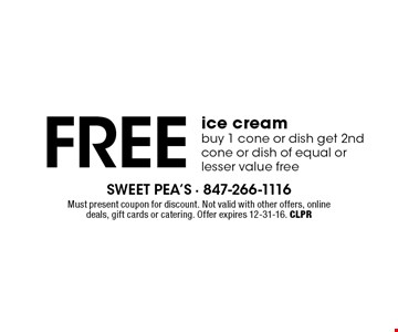 Buy 1 cone or dish get 2nd cone or dish of equal or lesser value free. Must present coupon for discount. Not valid with other offers, online deals, gift cards or catering. Offer expires 12-31-16. CLPR