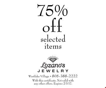 75% off selected items. With this certificate. Not valid with any other offers. Expires 2/3/17.