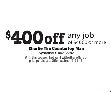 $400 off any job of $4000 or more. With this coupon. Not valid with other offers or prior purchases. Offer expires 12-31-16.