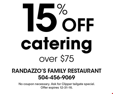15% off catering over $75. No coupon necessary. Ask for Clipper tailgate special. Offer expires 12-31-16.