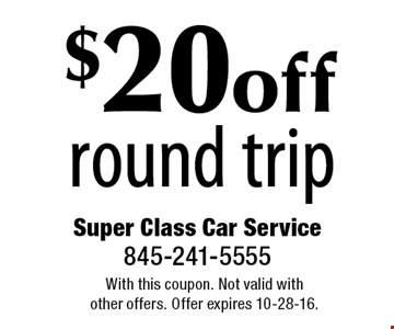 $20 off round trip. With this coupon. Not valid with other offers. Offer expires 10-28-16.