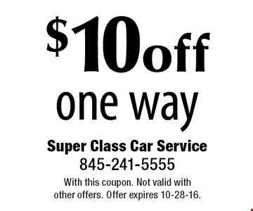 $10 off one way. With this coupon. Not valid with other offers. Offer expires 10-28-16.