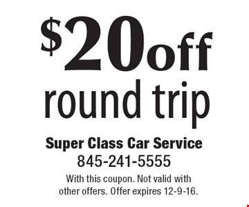$20 off round trip. With this coupon. Not valid with other offers. Offer expires 12-9-16.