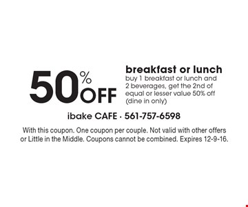 50% off breakfast or lunch. Buy 1 breakfast or lunch and 2 beverages, get the 2nd of equal or lesser value 50% off (dine in only). With this coupon. One coupon per couple. Not valid with other offers or Little in the Middle. Coupons cannot be combined. Expires 12-9-16.