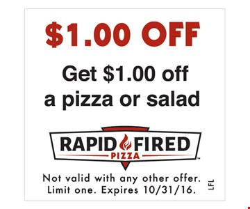 $1.00 off a pizza or salad