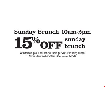 Sunday Brunch 10am-2pm! 15% OFF Sunday brunch. With this coupon. 1 coupon per table, per visit. Excluding alcohol. Not valid with other offers. Offer expires 2-10-17.