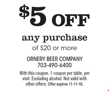 $5 Off any purchase of $20 or more. With this coupon. 1 coupon per table, per visit. Excluding alcohol. Not valid with other offers. Offer expires 11-11-16.