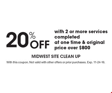 20% OFF with 2 or more services completed at one time & original price over $800. With this coupon. Not valid with other offers or prior purchases. Exp. 11-24-16.