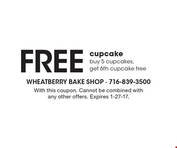 Free cupcake buy 5 cupcakes, get 6th cupcake free. With this coupon. Cannot be combined with any other offers. Expires 1-27-17.