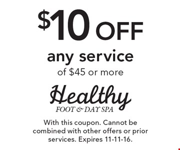 $10 off any service of $45 or more. With this coupon. Cannot be combined with other offers or prior services. Expires 11-11-16.