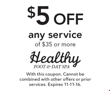 $5 off any service of $35 or more. With this coupon. Cannot be combined with other offers or prior services. Expires 11-11-16.