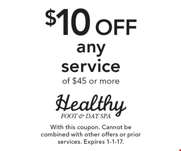 $10 Off any service of $45 or more. With this coupon. Cannot be combined with other offers or prior services. Expires 1-1-17.